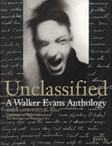 Unclassified: A Walker Evans Anthology - Selections from the Archive at the Metropolitan Museum of Art by Jeff L. Rosenheim (2000-04-04)