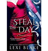 [ Steal The Day: Thieves #2 ] By Blake, Lexi (Author) [ Oct - 2013 ] [ Paperback ]