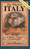 The Pilgrim's Italy: A Travel Guide to the Saints (Colleen Heater)