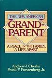 The New American Grandparent, Andrew J. Cherlin and Frank F. Furstenberg, 0465049931