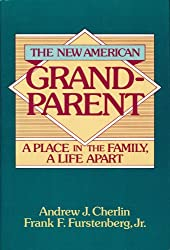 The New American Grandparent: A Place in the Family, a Life Apart