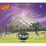 Cristal chamanique - voyage vibratoire avec les sons libres des bols de cristal