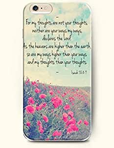 iPhone Case,OOFIT iPhone 6 (4.7) Hard Case **NEW** Case with the Design of for my thoughts are mot your thoughts,neither are your ways my ways declares the lord as the heavens are higher than the earth, so are my ways higher than your ways and my thoughts