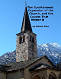 The Spontaneous Expansion of the Church: And the Causes That Hinder It