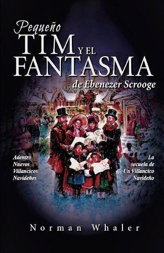 Pequeño Tim y el Fantasma de Ebenezer Scrooge: La secuela de Un Villancico Navideño