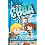 Where in Cuba Is Mr. Roosevelt?: The Adventures of Little David and the Magic Coin
