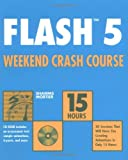 Flash 5 Weekend Crash Course, Shamms Mortier, 0764535463