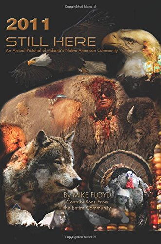 Still Here 2011: An Annual Pictorial of Indianas Native American Community PDF