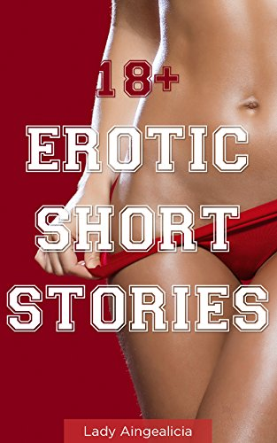 18 Erotic Short Stories Erotica Bedtime Anthology By Aingealicia Lady
