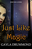 Just Like Magic: A Discord Jones Novella