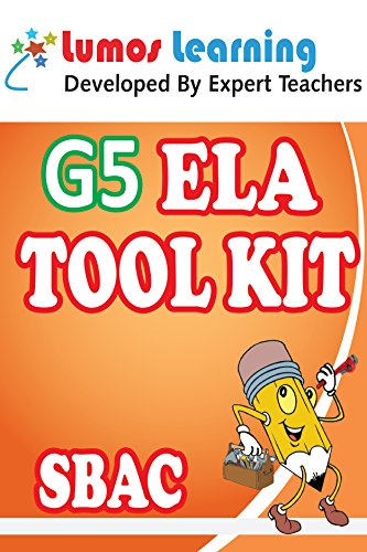 Grade 5 English Language Arts (ELA) Tool Kit for Educators: Standards Aligned Sample Questions, Apps, Books, Articles and Videos to Promote Personalized ... SBAC Edition (Teacher Resource Kit Book 1)