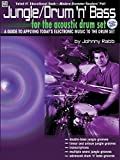 Jungle Drum n Bass: A Guide to Applying Today's Electronic Music to the Drum Set (with audio CD)