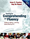 img - for Teaching for Comprehending and Fluency: Thinking, Talking, and Writing About Reading, K-8 1st by Fountas, Irene, Pinnell, Gay Su (2006) Paperback book / textbook / text book