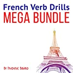 French Verb Drills Mega Bundle | Frederic Bibard