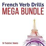 French Verb Drills Mega Bundle | Frederic Bibard