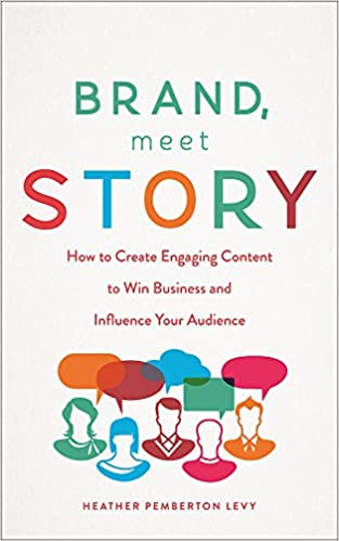 Brand, Meet Story - Heather Pemberton Levy