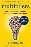 img - for [By Liz Wiseman ] Multipliers, Revised and Updated: How the Best Leaders Make Everyone Smarter (Hardcover) 2018 by Liz Wiseman (Author) (Hardcover) book / textbook / text book