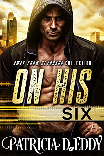 On His Six (Away From Keyboard Book 3)