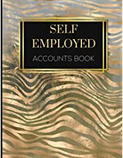 Self Employed Accounts Book: Accounting Book | Income and Expense Log Book | Journal For Sole Trader | Premium Bookkeeping Record Book - Log Over 3000 Transactions | A4 High Quality Premium Format