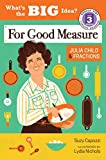 For Good Measure: Julia Child & Fractions (What's the Big Idea)