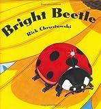 Bright Beetle, Rick Chrustowski, 0805060588