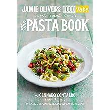 Jamie's Food Tube: The Pasta Book: 50, Easy, Delicious, Seasonal Pasta Recipes