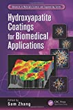 Hydroxyapatite Coatings for Biomedical Applications, , 1439886938