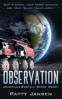 Observation (Space Agent Jonathan Bartell Book 2) by [Jansen, Patty]