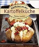 Köstliches aus der Kartoffelküche. Die besten Kochrezepte. Von Kartoffelgratin bis Kartoffelsalat.