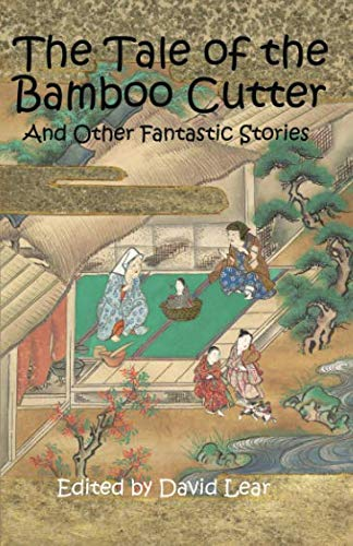 (The Tale of the Bamboo Cutter and Other Fantastic Stories)