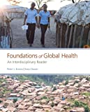 Foundations of Global Health: An Interdisciplinary Reader