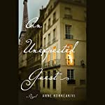 An Unexpected Guest: A Novel | Anne Korkeakivi