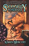 Front cover for the book Strangely Wonderful by Karen Mercury