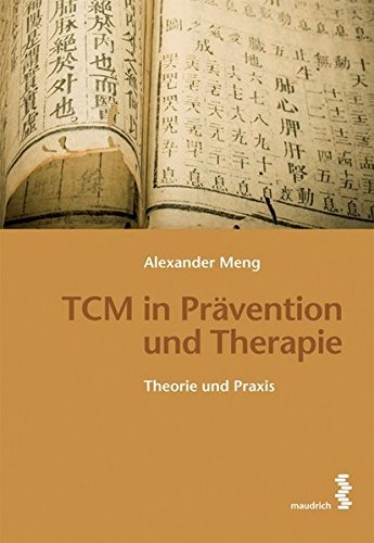 TCM in Prävention und Therapie: Theorie und Praxis