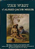The West of Alfred Jacob Miller (1837): from the Notes and Water Colors in The Walters Collection with an Account of the Artist