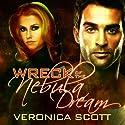 Wreck of the Nebula Dream Hörbuch von Veronica Scott Gesprochen von: Michael Riffle