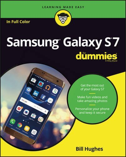 Samsung Galaxy S7 For Dummies (For Dummies (Computer/tech))