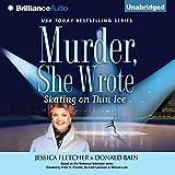 Murder, She Wrote: Skating on Thin Ice: Murder, She Wrote, Book 35