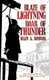 Blaze of Lightning, Roar of Thunder, Helen A. Rosburg, 1932815643