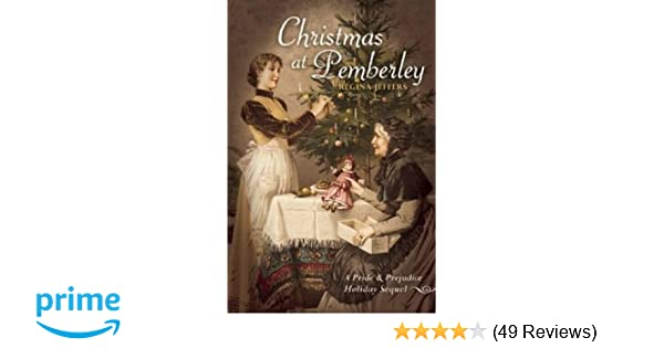 Amazon Christmas At Pemberley A Pride And Prejudice Holiday Sequel 9781569759912 Regina Jeffers Books