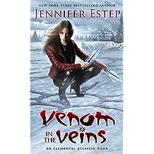 Venom in the Veins: An Elemental Assassin Book