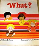 What?, Colleen L. Reece, 0516065912