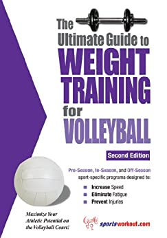 The Ultimate Guide to Weight Training for Volleyball by [Price, Rob]