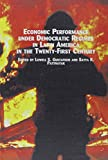 img - for Economic Performance Under Democratic Regimes in Latin America in the Twenty-First Century (Latin American Studies) book / textbook / text book
