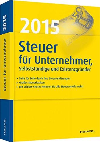 Steuer 2015 für Unternehmer, Selbstständige und Existenzgründer