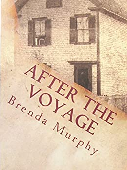 After the Voyage: An Irish American Story by [Murphy, Brenda]