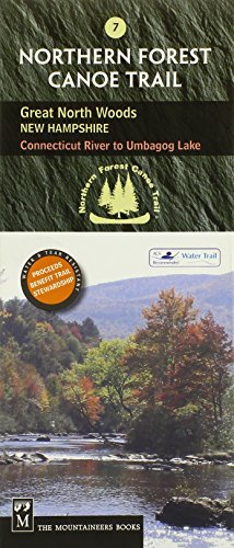 Northern Forest Canoe Trail Map 7, Great North Woods: New Hampshire: Connecticut River to Umbagog Lake (Northern Forest Canoe Trail Maps) by Staff of the Northern Forest Canoe Trail - Map Hampshire Of New Mall