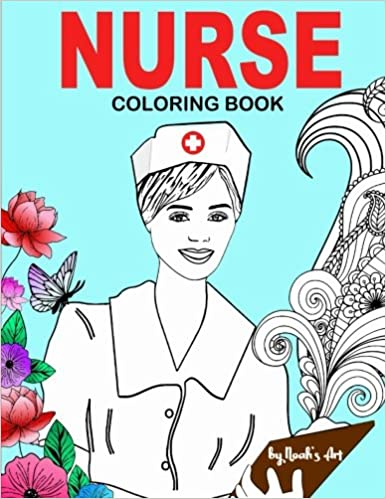 Amazon com nurse coloring book snarky funny adult coloring gift for registered nurses nurse practitioners nursing students relaxation stress relief