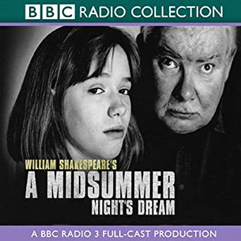 bbc radio shakespeare a midsummer nights dream dramatized