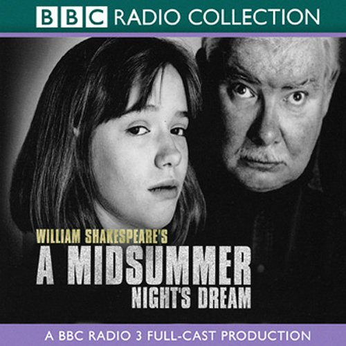 BBC Radio Shakespeare: A Midsummer Night's Dream (Dramatized)